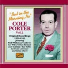 But in the Morning No: Original Recordings 1930-1943 - CD Audio di Cole Porter