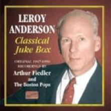 Classical Juke Box: Original Recordings - CD Audio di Boston Pops Orchestra,Arthur Fiedler,Leroy Anderson