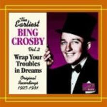 Wrap your Troubles in Dreams - CD Audio di Bing Crosby