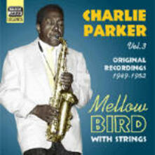 Mellow Bird, Original Recordings vol.3 1946-1952 - CD Audio di Charlie Parker
