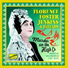 Murder on the High Cs - CD Audio di Florence Foster Jenkins