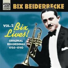 Bix Lives!: Original Recordings vol.2 1926-1930 - CD Audio di Bix Beiderbecke