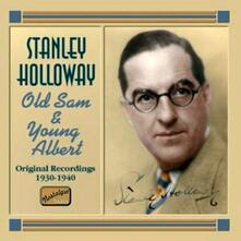 Old Sam and Young Albert - CD Audio di Stanley Holloway