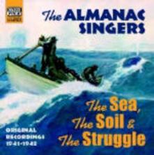 The Sea, the Soil, the Struggle - CD Audio di Almanac Singers