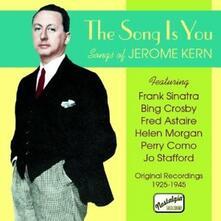 The Songs is you. Original Recordings 1925-1945 - CD Audio di Jerome Kern