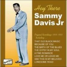 Hey There 1949-1955 - CD Audio di Sammy Davis Jr.
