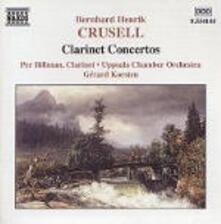 Concerti per clarinetto n.1, n.2, n.3 - CD Audio di Bernhard Henrik Crusell