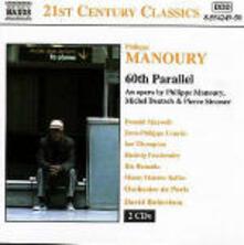 60th Parallel - CD Audio di Philippe Manoury
