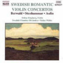Concerti per violino - CD Audio di Franz Adolf Berwald,Karl Wilhelm Eugen Stenhammar,Tor Aulin