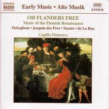 Oh Flanders Free. Music of the Flemish Renaissance - CD Audio