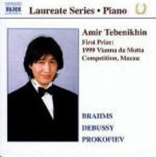 Recital - CD Audio di Johannes Brahms,Claude Debussy,Sergej Sergeevic Prokofiev,Amir Tebenikhin