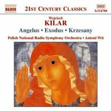 Angelus - Exodus - Victoria - Krzesany - CD Audio di Wojciech Kilar