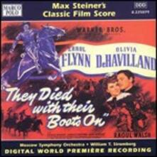 They Died with Their Boots on (Colonna Sonora) - CD Audio di William T. Stromberg,Moscow Symphony Orchestra,Max Steiner