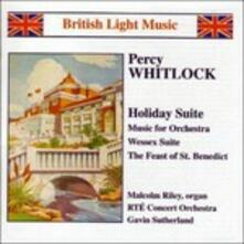 Holiday Suite, Music for Orchestra, Wessex Suite, the Fest of St.benedict (Digipack) - CD Audio di Gavin Sutherland,Percy Whitlock
