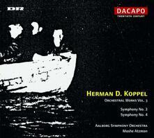 Opere Orchestrali vol.3. Sinfonie Nn.3 e 4 - CD Audio di Moshe Atzmon,Herman Koppel