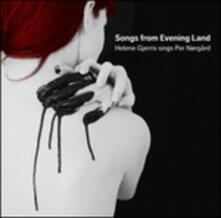 Songs from Evening Land - CD Audio di Per Norgard