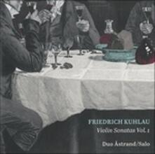 Sonate per violino vol.1 - CD Audio di Friedrich Kuhlau