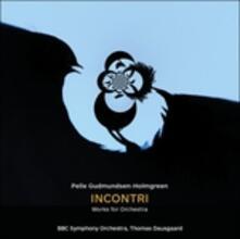 Incontri. Opere orchestrali - CD Audio di Pelle Gudmundsen-Holmgreen