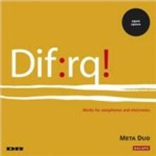Dif.rq! - Works for Saxophones and Electronics - CD Audio
