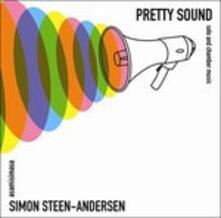 Pretty Sound - Opere da Camera e per Strumento Solo - CD Audio di Simon Steen-Andersen