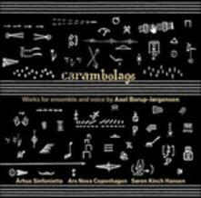 Carambolage op.79 - CD Audio di Axel Borup-Jorgensen