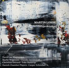 Collage de temps - CD Audio di Martin Lohse,Casper Schreiber