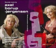 Musica per flauto dolce - CD Audio di Axel Borup-Jorgensen