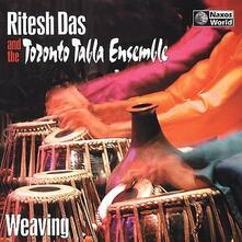 Weaving - CD Audio di Toronto Tabla Ensemble