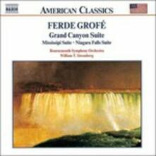 Grand Canyon Suite, Mississippi Suite, Niagara Falls Suite - CD Audio di Ferde Grofé
