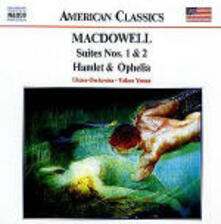 Suites n.1, n.2 - Amleto e Ofelia - CD Audio di Edward MacDowell