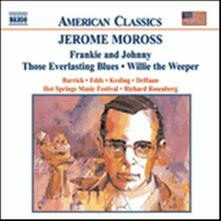 Frankie and Johnny - Those Everlasting Blues - Willie the Keeper - CD Audio di Jerome Moross