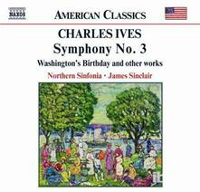 Sinfonia n.3 - Country Band March - Ouverture e marcia 1776 - Two Contemplations - Washington's Birthday - CD Audio di Charles Ives