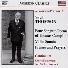Sonata per violino - Praises and Preyers - 4 Songs - CD Audio di Virgil Thomson