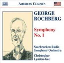 Sinfonia n.1 - CD Audio di George Rochberg,Christopher Lyndon-Gee,Radio Symphony Orchestra Saarbrücken