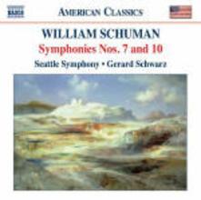Sinfonie n.7, n.10 - CD Audio di William Schuman,Gerard Schwarz,Seattle Symphony Orchestra