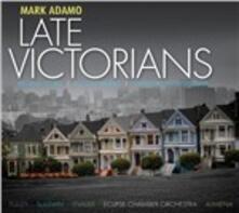 Late Victorians - Alcott Music - Regina Coeli - CD Audio di Mark Adamo