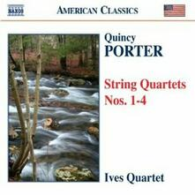 Quartetti per archi n.1, n.2, n.3, n.4 - CD Audio di Quincy Porter,Ives Quartet