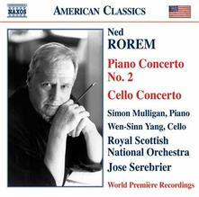 Concerto per pianoforte n.2 - Concerto per violoncello - CD Audio di Ned Rorem,José Serebrier,Royal Scottish National Orchestra