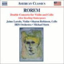 Concerto doppio - After Reading Shakespeare - CD Audio di Ned Rorem,Michael Stern,Jaime Laredo,Sharon Robinson,IRIS Orchestra