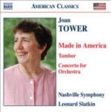 Made in America - Tambor - Concerto per orchestra - CD Audio di Leonard Slatkin,Nashville Symphony Orchestra,Joan Tower