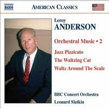 Musica per orchestra vol.2 - CD Audio di Leroy Anderson