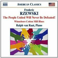 The People United Will Never Be Defeated! - Winnsboro Cotton Mill Blues - CD Audio di Frederic Rzewski