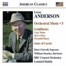 Musica per orchestra vol.5 - CD Audio di BBC Concert Orchestra,Leonard Slatkin,Leroy Anderson