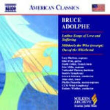 Ladino Songs of Love and Suffering - Out of the Whirlwind - CD Audio di Bruce Adolphe,Gerard Schwarz,Seattle Symphony Orchestra