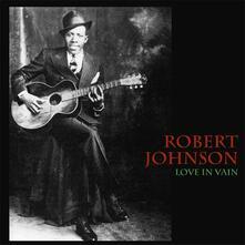 Love in Vain - Vinile LP di Robert Johnson