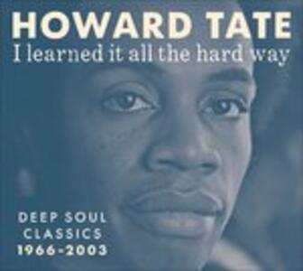 I Learned it All the Hard - Vinile LP di Howard Tate