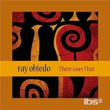 There Goes That - CD Audio di Ray Obiedo