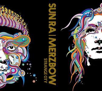 Strange City - Vinile LP di Sun Ra,Merzbow