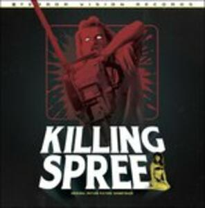 Killing Spree (Colonna Sonora) - Vinile LP