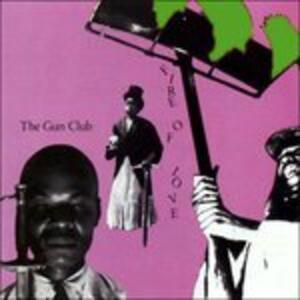 Fire of Love - Vinile LP di Gun Club